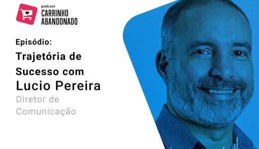 podcast-carrinho-abandonado-lucio pereira-sony-brasil
